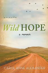 Wild Hope: A Memoir