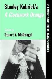 Stanley Kubrick S A Clockwork Orange