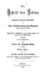 Die Schrift des Lebens: Inbegriff des gesammten Judenthums in Lehre, Gottesverehrung und Sittengesetz (Dogma, Cultus und Ethik).