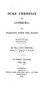 Duke Christian of Luneburg: Or, Tradition from the Hartz, Volume 3