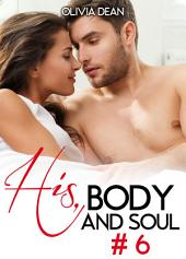 His, body and soul - volume 6