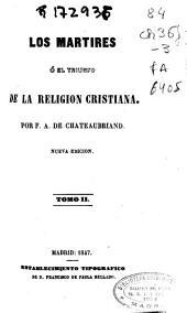 Los martires ó El triunfo de la Religion Cristiana: Volumen 2