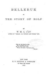 Bellerue: Or, The Story of Rolf