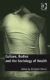 Culture, Bodies and the Sociology of Health