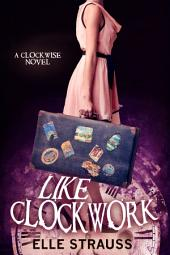 Like Clockwork: A Clockwise Series Companion Novel