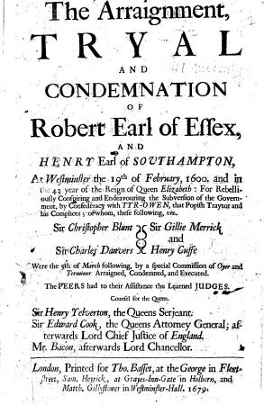 The Arraignment  Tryal and Condemnation of Robert  Earl of Essex  and Henry  Earl of Southampton  Etc PDF
