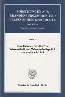 Das Thema  Preussen  in Wissenschaft und Wissenschaftspolitik vor und nach 1945 PDF