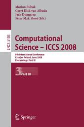 Computational Science – ICCS 2008: 8th International Conference, Kraków, Poland, June 23-25, 2008, Proceedings, Part 3