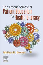 The Art and Science of Patient Education for Health Literacy - E-Book