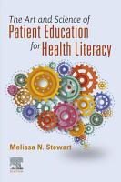 The Art and Science of Patient Education for Health Literacy   E Book PDF