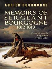 Memoirs of Sergeant Bourgogne: 1812-1813