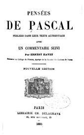 Pensées de Pascal: publiées dans leur texte authentique avec un commentaire suivi
