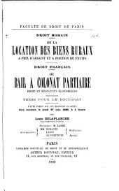 Droit romain:- De la location des biens ruraux à prix d'argent et à portion de fruits: Droit français:- Du bail à colonat partiaire, droit et résultats économiques, Volume4