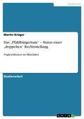 """Das """"Pfahlbürgertum"""" – Status einer """"doppelten"""" Rechtsstellung: Ungleichheiten im Mittelalter"""