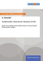 Traditionelle Chinesische Medizin (TCM): Immer neue Erfolge lassen Marktvolumen in Deutschland kontinuierlich steigen