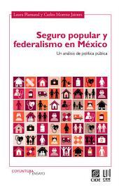 Seguro popular y federalismo en México: Un análisis de política pública