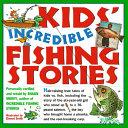 Kids  Incredible Fishing Stories PDF