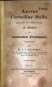 Lucius Cornelius Sulla, genannt der Glückliche, als Ordner des römischen Freistaates