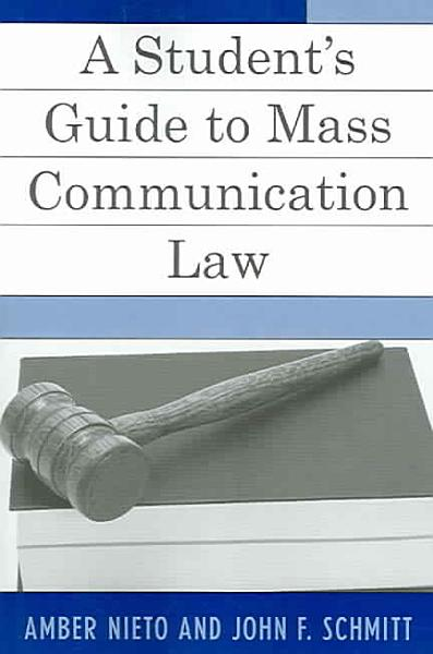 A Student S Guide To Mass Communication Law