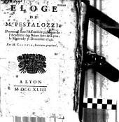 Eloge de M. Pestalozzi, Prononcé dans l'Assemblée publique de l'Académie des beaux Arts de Lyon, le Mercredy 5. Decembre 1742 Par M. Christin, Secretaire perpétuel