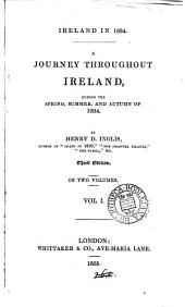 Ireland in 1834, a journey: Volume 1