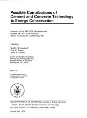 Possible contributions of cement and concrete technology to energy conservation: summary of the NBS/DOE Workshop held October 3-4, 1977 at the National Bureau of Standards, Gaithersburg, MD, Issues 541-542