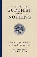 You Don t Have to Be Buddhist to Know Nothing PDF
