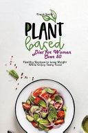 Plant Based Diet for Women Over 50