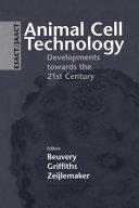 Animal Cell Technology: Developments towards the 21st Century