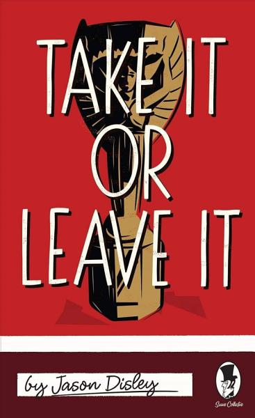 Download Take It Or Leave It Book