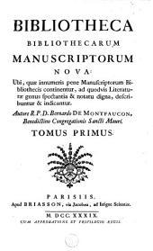 Bibliotheca bibliothecarum manuscriptorum nova: ubi, quae innumeris pene manuscriptorum bibliothecis continetur, ad quodvis literaturae genus spectantia & notatu digna, describunt & indicantur, Volume 1
