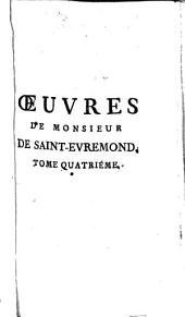 Œuvres de Monsieur de Saint-Évremond: Volume 4