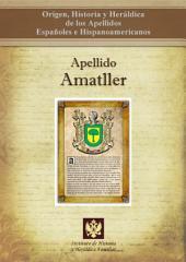 Apellido Amatller: Origen, Historia y heráldica de los Apellidos Españoles e Hispanoamericanos