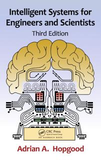 Intelligent Systems for Engineers and Scientists  Third Edition Book