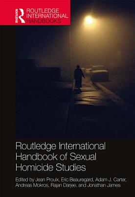 Routledge International Handbook of Sexual Homicide Studies
