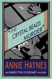 The Crystal Beads Murder: An Inspector Stoddart Mystery