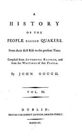 A History of the People Called Quakers: From Their First Rise to the Present Time, Volume 3