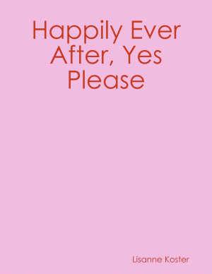 Happily Ever After  Yes Please PDF