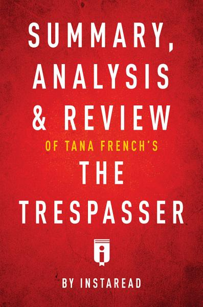 Download Summary  Analysis   Review of Tana French   s The Trespasser by Instaread Book