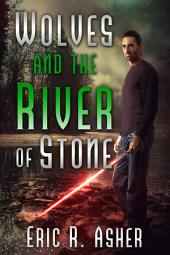 Wolves and the River of Stone: Vesik, Book 2