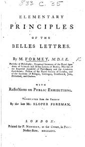 Elementary Principles of the Belles Lettres ... With reflections on public exhibitions. Translated from the French by ... S. Foreman. Few MS. notes
