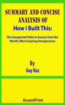 Download SUMMARY AND CONCISE ANALYSIS OF How I Built This Book