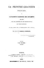 Le peintre-graveur français, ou, Catalogue raisonné des estampes gravées par les peintres et les dessinateurs de l'école française: ouvrage faisant suite au Peintre-graveur de Bartsch