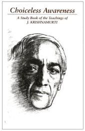 J Krishnamurti Choiceless Awareness