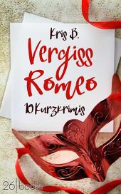 Vergiss Romeo: 10 Kurzkrimis, Ausgabe 2