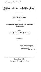 Hirscher und die katholische Kirche: eine Beleuchtung der Hirscher'schen Reformpläne vom kirchlichen Standpunkte