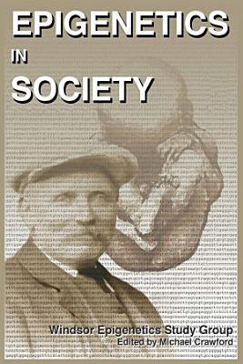 Epigenetics in Society