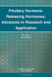 Pituitary Hormone-Releasing Hormones: Advances in Research and Application: 2011 Edition: ScholarlyBrief