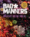 Brave New Meal  Fresh as F ck Food for Every Table  A Vegan Cookbook