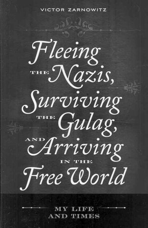 Fleeing the Nazis  Surviving the Gulag  and Arriving in the Free World